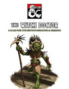 The Witch Doctor: A Class for 5th Edition Dungeons & Dragons