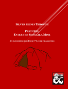 Silver Shines Through - 1: The Senagala Mine