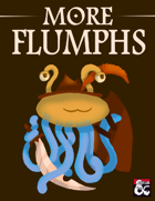 More Flumphs (5e)