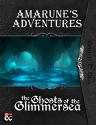 Amarune's Adventures: The Ghosts of the Glimmersea