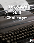 [HOW TO] Skill Challenges