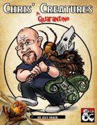 Chris' Quarantine Creatures