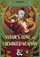 Nybor's Tome of Enchanted Weapons – new magic weapons and expanded enchantment rules for 5th edition (Fantasy Grounds)