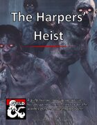 The Harpers' Heist