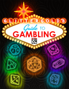 Glittergold's Guide to Gambling