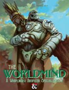 Artificer Specialization: The Worldmind