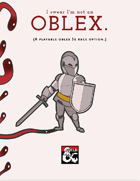 I Swear I'm Not An Oblex. (A playable oblex 5e race option)
