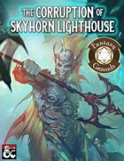 The Corruption of Skyhorn Lighthouse (Fantasy Grounds)