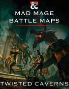 Mad Mage Battle Maps - Twisted Caverns