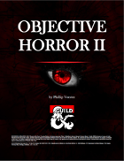 Objective Horror II