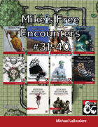 Mike's Free Encounters 31-40