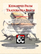 Kidnapped from Tradobatra Beach (A level 1-3 adventure featuring bullywugs)