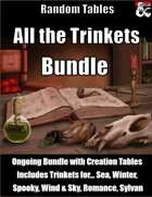 All the Trinkets Bundle - Trinkets and Creation Tables [BUNDLE]