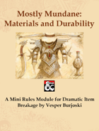 Mostly Mundane: Materials and Durability