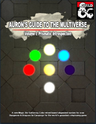 Auron's Guide to the Multiverse: Volume I