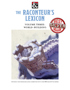 The Raconteur's Lexicon Volume Three: World-Building
