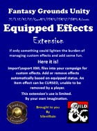 Equipped Effects Extension (.ext file) [Fantasy Grounds Unity (2E/3.5E/4E/5E/CoreRPG/PFRPG/PFRPG2/SFRPG rulesets)]