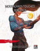 Mournlands Touched Sorcerous Origin