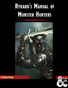 Rykard's Manual of Monster Hunters
