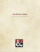 Far Beyond Greed