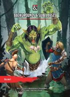 Backgrounds & Subclasses Volume I