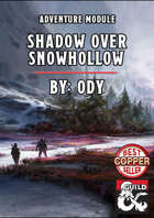 Shadow Over Snowhollow - 5e Module
