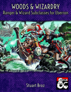 Woods & Wizardry—Ranger & Wizard Subclasses for Eberron [BUNDLE]