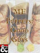 MF Puppets: Good Guys