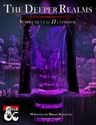 The Deeper Realms, Supplemental Handbook