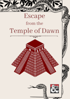 Escape from the Temple of Dawn