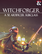 Witchforger (5e Artificer Subclass)