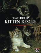 Waterdeep: Kitten Rescue