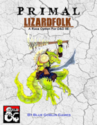 PRIMAL - Lizardfolk: A Race Option for Dungeons and Dragons 5E