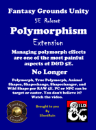Polymorphism Extension (.ext file) [Fantasy Grounds Unity 5E ruleset]