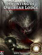 Haunting of Owlbear Lodge - Adventure (Fantasy Grounds)