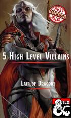 5 High Level Villains