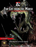 Waterdeep: Far Cry from the Marsh (Fantasy Grounds)
