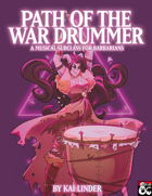 Musical Subclasses: Path of the War Drummer