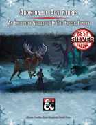 Abominable Adventures - An Encounter Guidebook In The Frozen Tundra