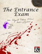 The Entrance Exam