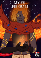 My Pet Fireball: Living Spell Subclasses and Creatures