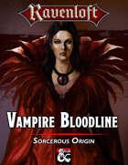 Sorcerous Origin: Vampire Bloodline
