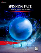 Spinning Fate: Heroic Boons and Banes