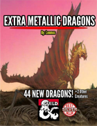 Extra Metallic Dragons
