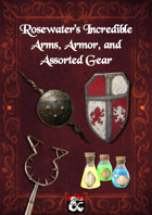 Rosewater's Incredible Arms, Armor, and Assorted Gear