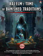 """RaJ'Elm's Tome of Banished Traditions"""