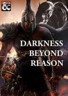 Darkness Beyond Reason