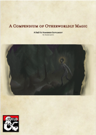 A Compendium of Otherworldly Magic