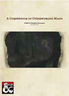 A Compendium of Otherworldly Magic