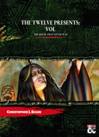 The Twelve Presents Vol: The House that never Was